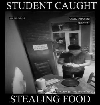 Funny Security Footage of Student stealing Food