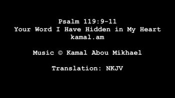 Psalm 119:9-11 - Your Word I Have Hidden in My Heart (NKJV)