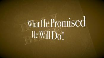 What He Promised, He Will Do!