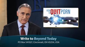 Beyond Today -- How to Quit Porn