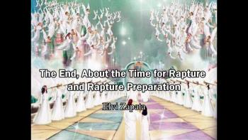 The End, About the Time for Rapture, Time for Preparation of Rapture - Elvi Zapata