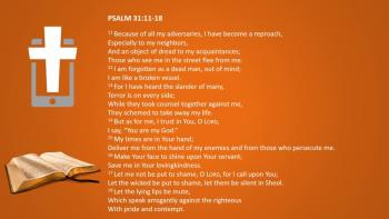 March 7th - Psalm 31:11-18 & Proverbs 11:12-14 - Reading