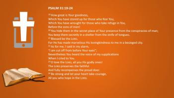 March 8th -  Psalm 31:19-24 & Proverbs 11:15 - Reading