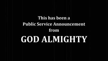 Only Jesus Saves - A Public Service Announcement From GOD Almighty - THE RAPTURE IS IMMINENT