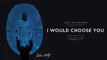 Colton Dixon - I Would Choose You