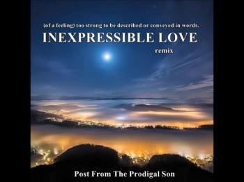 INEXPRESSIBLE LOVE