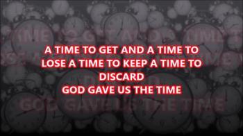 GOD GAVE US THE TIME