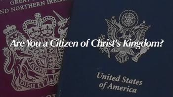 Are You a Citizen of Christ's Kingdom?