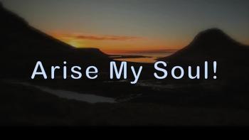 Arise My Soul!