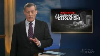 Beyond Today -- What Is the Abomination of Desolation?