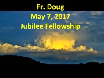 Fr Doug May 7, 2017