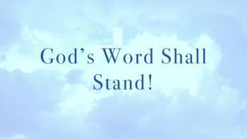 God's Word Shall Stand!