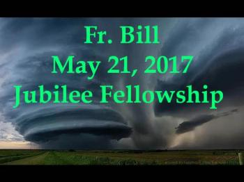Fr. Bill May 21 2017 Jubilee Fellowship