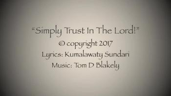 Simply Trust In The Lord!