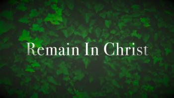 Remain In Christ