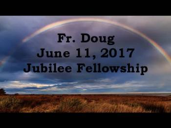 Fr. Doug June 11 2017