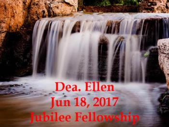 Dea. Ellen June 18 2017 Jubilee Fellowship