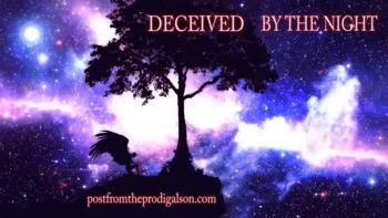 DECEIVED BY THE NIGHT