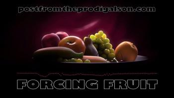 FORCING FRUIT