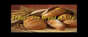 Jesus - The Bread of Life! - Randy Winemiler