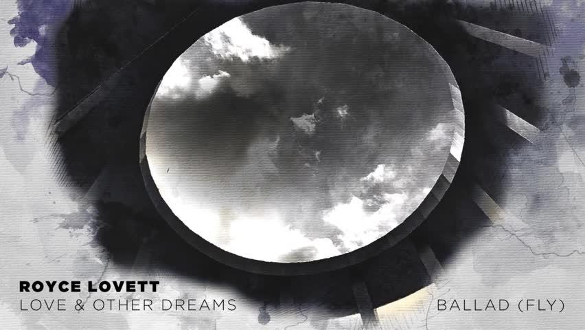 Royce Lovett - Ballad (Fly)