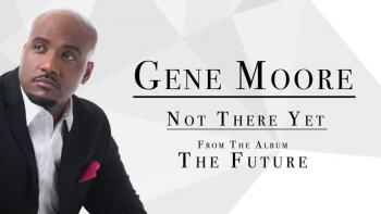 Gene Moore - Not There Yet