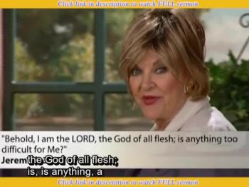 Kay Arthur — Nothing too Difficult for God