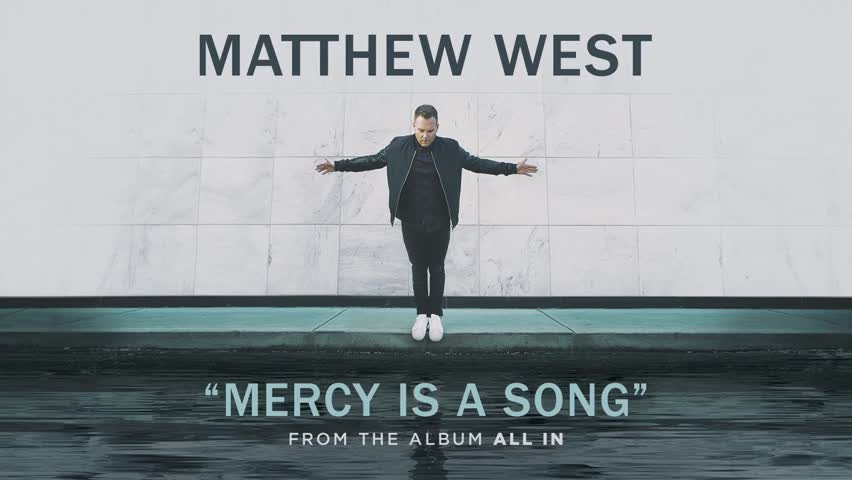 Matthew West - Mercy Is A Song
