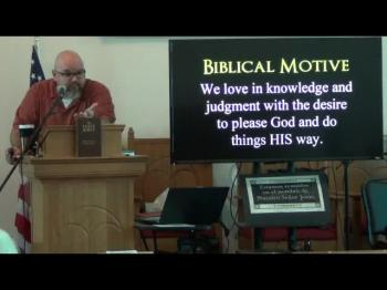 Love In Knowledge and Judgment (Philippians 1:9-11) 2 of 2
