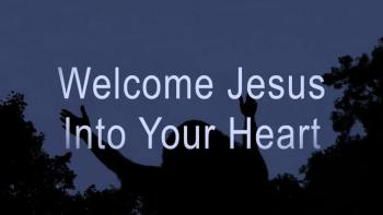 Welcome Jesus Into Your Heart
