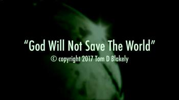 God Will Not Save The World