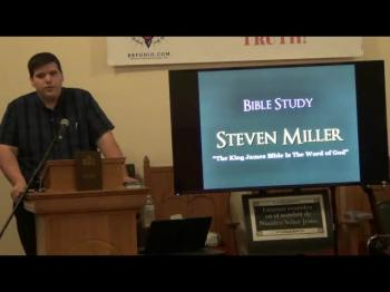 The King James Bible Is The Word of God (Steven Miller) 1 of 2