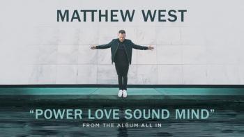 Matthew West - POWER LOVE SOUND MIND