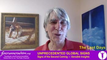 Last Days: Global Signs of Jesus' Return