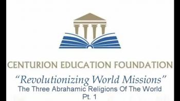 The Three Abrahamic Religions Of The World Pt. 1