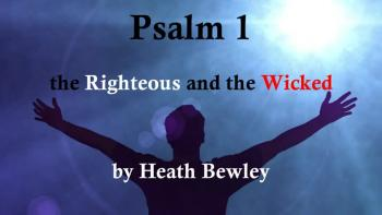 Psalm 1 - the Righteous and the Wicked