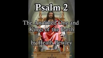 Psalm 2 - The Anointed One and the Kings of the Earth