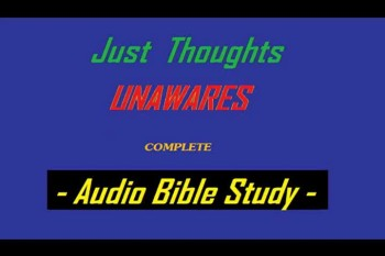 Just Thoughts - UNAWARES Audio Bible Study