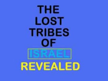 Just Thoughts The Lost Tribes of Israel Revealed