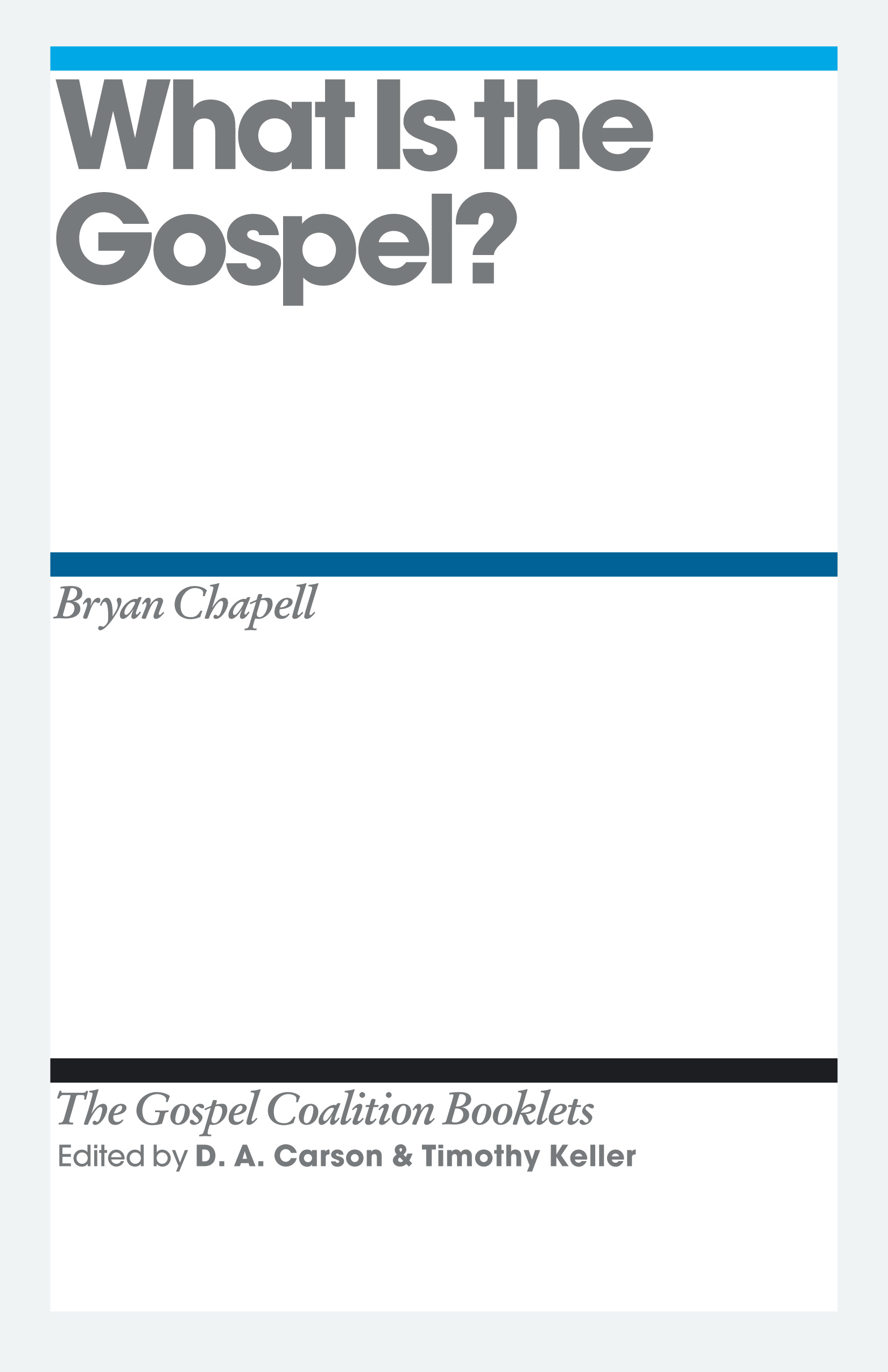 """What is the Gospel?"""