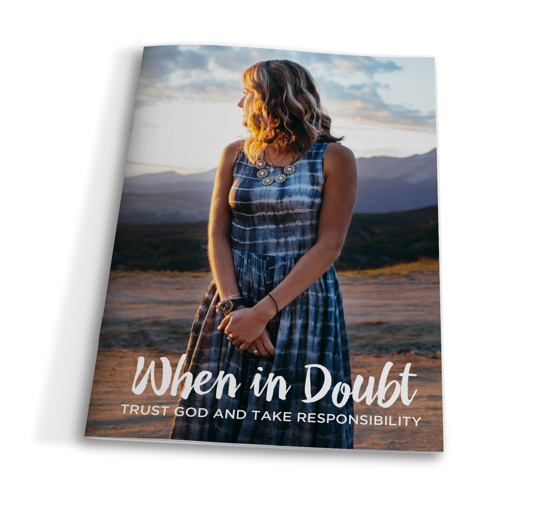 When in Doubt: Trust God and Take Responsibility