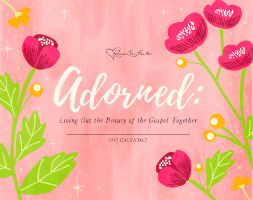 2017 Revive Our Hearts Calendar: Adorned
