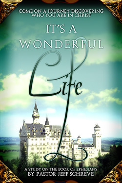 It's a Wonderful Life: Discovering Who You Are in Christ