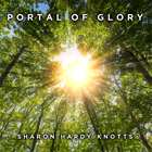 Portal of Glory By Sharon Hardy Knotts