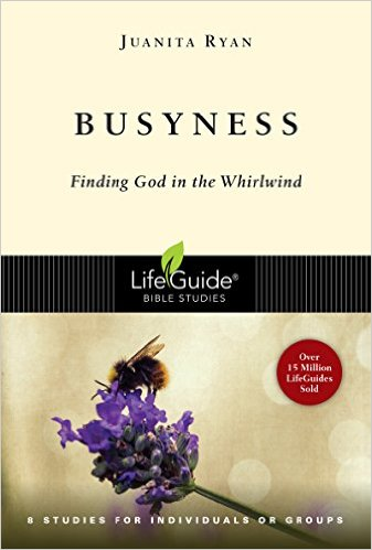 Busyness: Finding God in the Whirlwind (LifeGuide Bible Study)