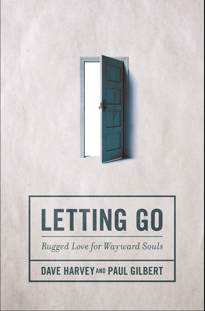 Letting Go: Rugged Love for Wayward Souls book by Dave Harvey
