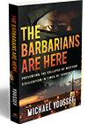 The Barbarians Are Here – Order Your Copy Today