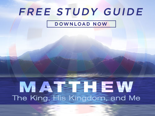 The Gospel of Matthew - The King, His Kingdom, and Me