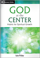 God at the Center: Habits for Spiritual Growth