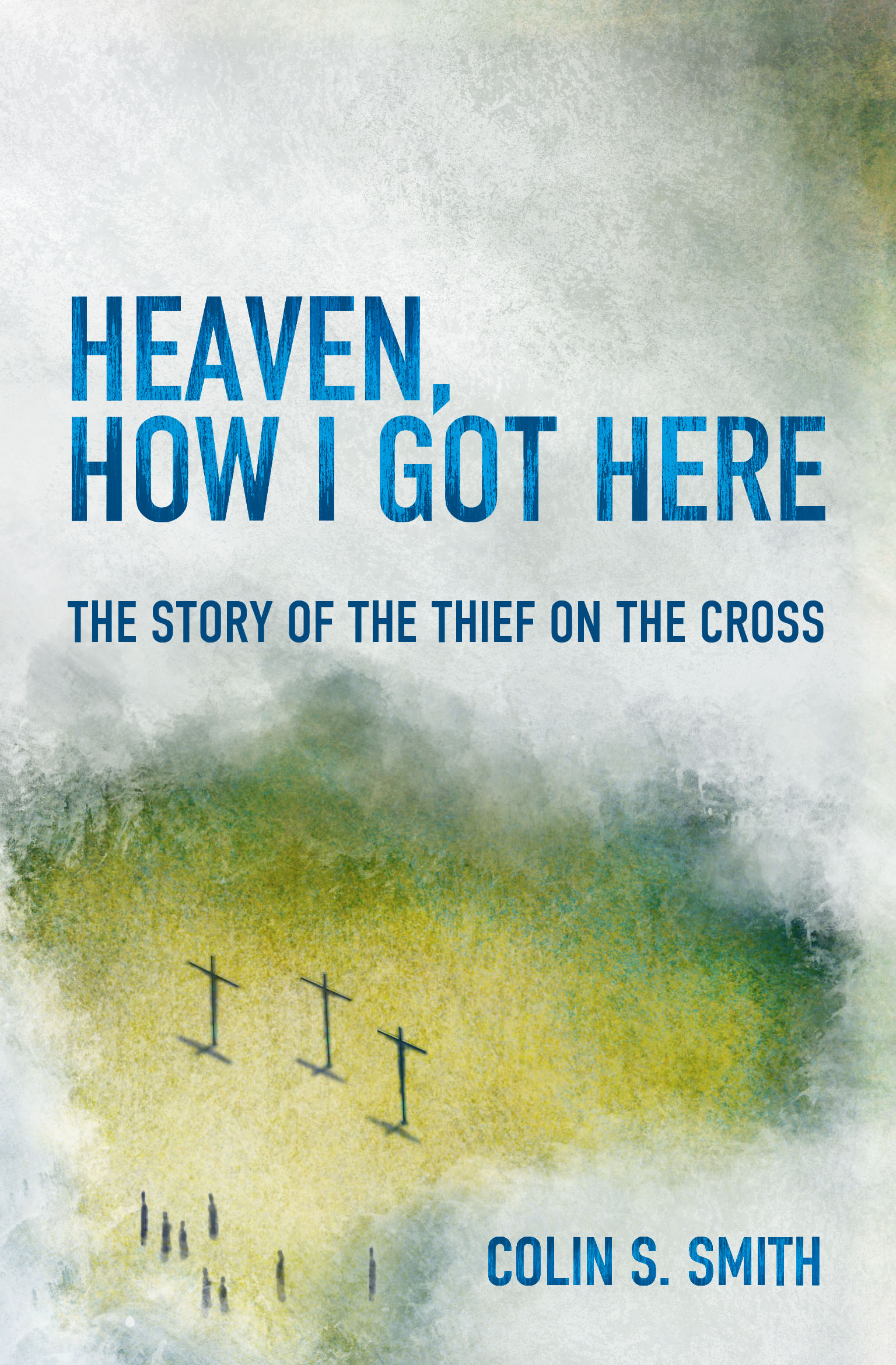 Heaven, How I Got Here Book Plus One (One for yourself, one to give away)